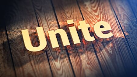 conjoin: The word Unite is lined with gold letters on wooden planks. 3D illustration graphics