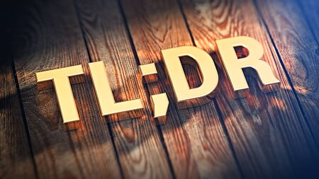 tl: The word TL;DR is lined with gold letters on wooden planks. 3D illustration image Stock Photo