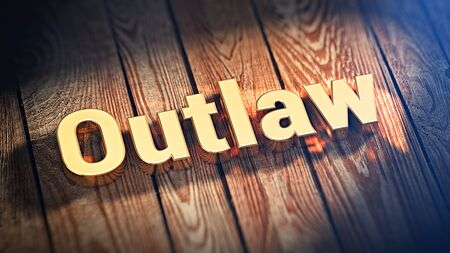 desperado: The word Outlaw is lined with gold letters on wooden planks. 3D illustration image