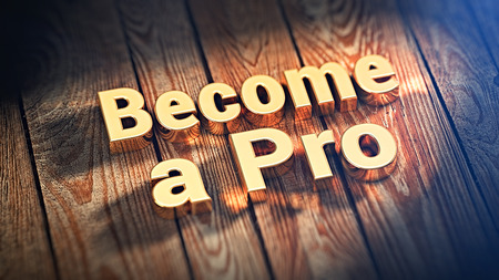become: Slogan Become a Pro is lined with gold letters on wooden planks. 3D illustration image