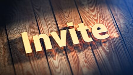 you are invited: The word Invite is lined with gold letters on wooden planks. 3D illustration image