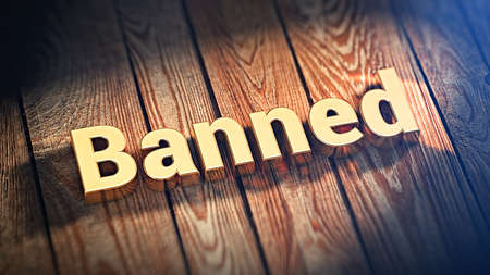 illicit: The word Banned is lined with gold letters on wooden planks. 3D illustration image
