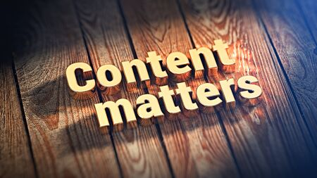 matters: Words Content matters is lined with gold letters on wooden planks. 3D illustration image Stock Photo