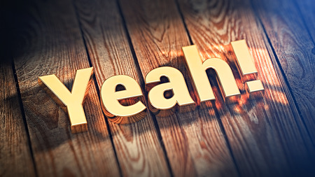 The word Yeah is lined with gold letters on wooden planks. 3D illustration image
