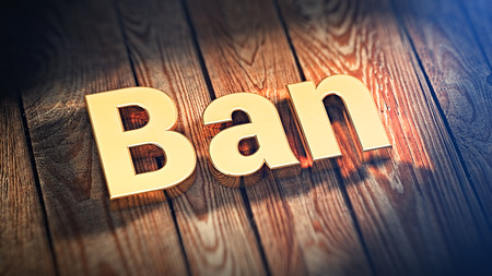 stoppage: The word Ban is lined with gold letters on wooden planks. 3D illustration image