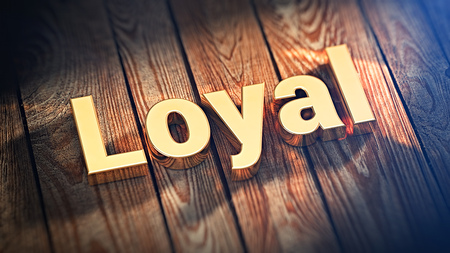 staunch: The word Loyal is lined with gold letters on wooden planks. 3D illustration picture