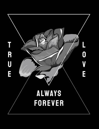 Rose on black background. Vector illustration. True Love phrase. Always Forever beautiful Nature template.