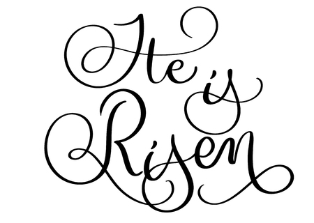 He is risen text on white background. Hand drawn vintage Calligraphy lettering Vector.
