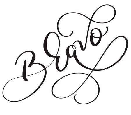 Bravo word on white background. Hand drawn Calligraphy lettering Vector illustration EPS10
