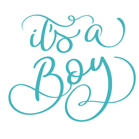 its a boy text on white background. Hand drawn Calligraphy lettering Vector illustration EPS10 Illustration