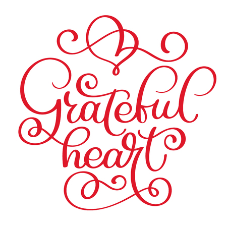 grateful heart handwritten lettering inscription for greeting card, poster, print and thanksgiving holidays design, calligraphy vector illustration