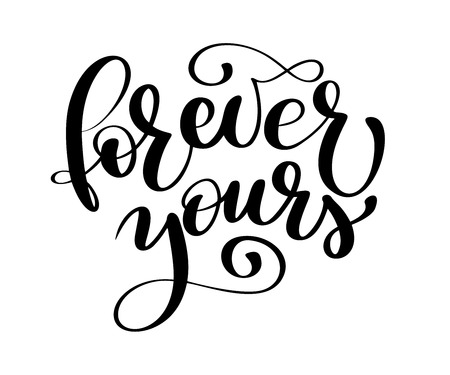 text Forever yours on Valentines Day Hand drawn typography lettering isolated on the white background. Fun brush ink calligraphy inscription for winter greeting invitation card or print design Ilustração