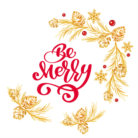 Be Merry red hand written inscription with cone wreath on white background. Design for your holiday themed card.