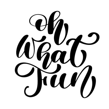Oh, qué divertido caligrafía de pincel de Navidad aislado sobre fondo blanco. Ejemplo del cepillo de pintura, cita para las tarjetas de felicitación del diseño, tatuaje, invitaciones del día de fiesta Ilustración de vector