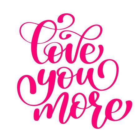 Te amo más caligrafía de pincel aislada sobre fondo blanco. Ejemplo del cepillo de pintura, cita para las tarjetas del valrntine del diseño, tatuaje, invitaciones del día de fiesta