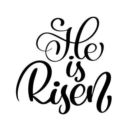 He is Risen text Christian Hand lettering Calligraphy greeting inscription. Vector handwritten typography