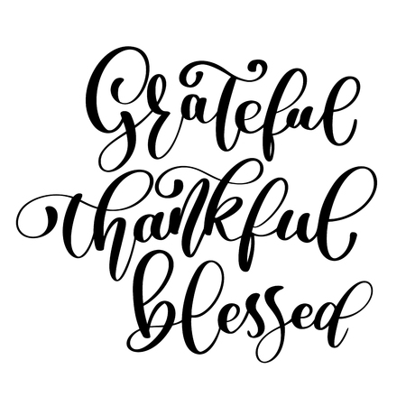 Typographic vector quote - thankful, grateful, and blessed. Modern calligraphy hand-drawn design for invitation