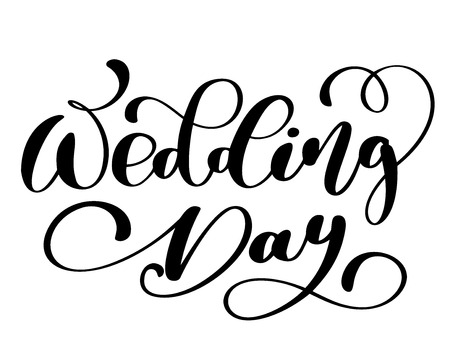 Wedding day vector Calligraphy lettering illustration Vectores