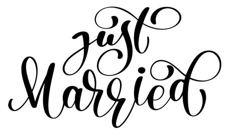 Gerade verheirateter Vektortext auf weißem Hintergrund. Kalligraphie Hochzeit Schriftzug Illustration. Für Darstellung auf Karte romantisches Zitat für Entwurfsgrußkarten, T-Shirt, Becher, Feiertagseinladungen Vektorgrafik