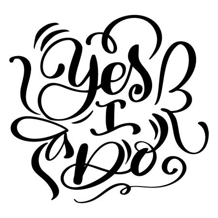 Yes I do postcard Wedding text phrase. Ink illustration. Modern brush calligraphy. Isolated on white background Vettoriali