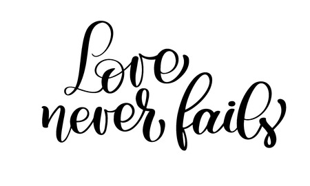 Love never fails christian quote text, hand lettering typography design. Vector Illustration design for holiday greeting card and for photo overlays, t-shirt print, flyer, poster design, mug.