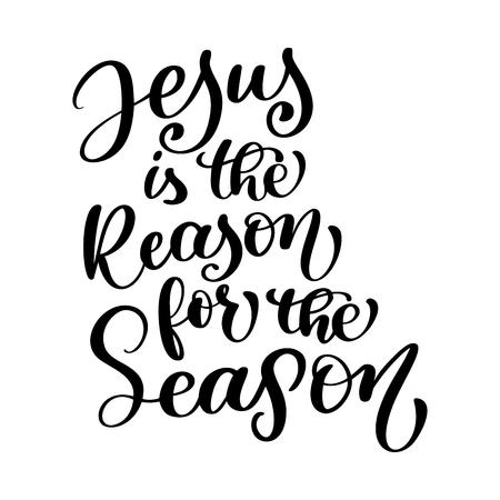 Jezus is de reden voor het christelijke citaat van het seizoen in bijbeltekst, hand belettering typografieontwerp. Vector illustratie ontwerp voor vakantie wenskaart en voor foto overlays, t-shirt afdrukken, flyer, posterontwerp, mok. Vector Illustratie