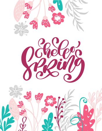 Hello Spring Hand drawn text and design for greeting card. Trendy hand lettering quote, fashion graphics, art print for posters and greeting cards design. Calligraphic isolated quote. Vector illustration.
