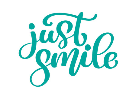 Just smile Hand drawn text. Trendy hand lettering quote, fashion graphics, vintage art print for posters and greeting cards design. Calligraphic isolated quote in black ink vector illustration.