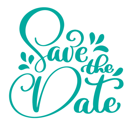 Save the date calligraphy vector lettering for wedding or love card. Hand drawn text phrase. Calligraphy lettering word graphic, vintage art for posters and greeting cards design
