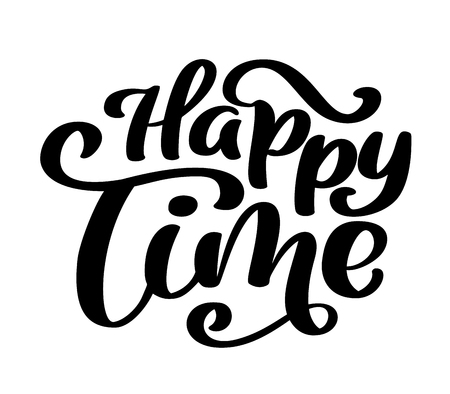 Happy time calligraphy vector lettering for card. Hand drawn text phrase. Calligraphy lettering word graphic, vintage art for posters and greeting cards design