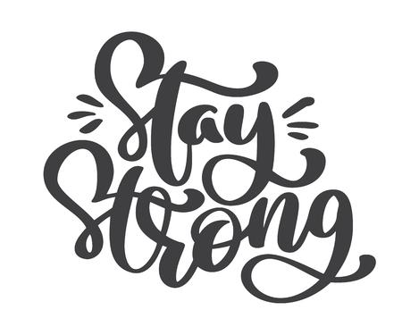 강력한 텍스트를 유지하십시오. 벡터 손으로 그려진 된 휴가 글자. 잉크 그림. 현대 브러시 서예. 흰색 배경에 고립