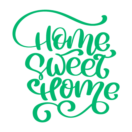 Green Calligraphic quote Home sweet home text. Hand lettering typography poster. For housewarming posters, greeting cards, home decorations. Vector illustration Illustration
