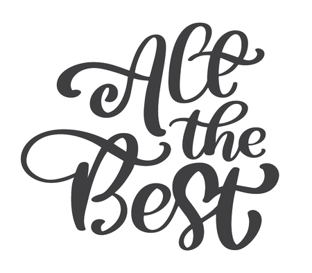 All the best text vector calligraphy lettering positive quote, design for posters, flyers, t-shirts, cards, invitations, stickers, banners. Hand painted brush pen modern isolated on a white background 일러스트