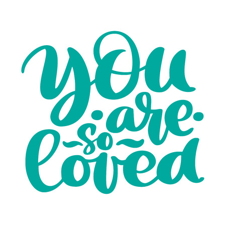 You are so Loved text handwritten lettering romantic quote. Love letter for a nursery wall art design, poster, greeting card, printing. Valentine calligraphy vector illustration. Stock Illustratie