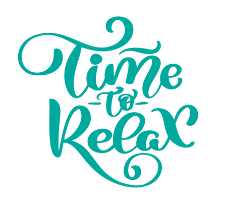 Vector text time to Relax hand drawn lettering phrase. Ink illustration. Modern brush calligraphy. Isolated on white background.