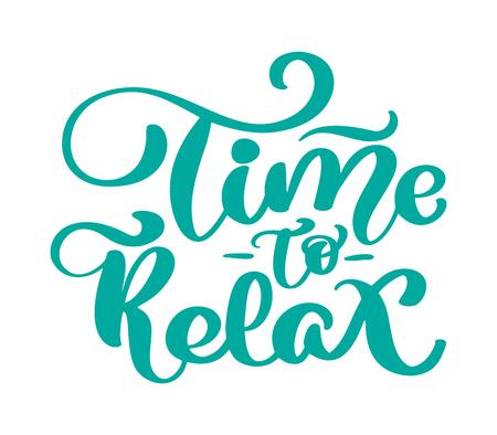Tiempo de texto vintage vector para relajarse frase de letras dibujadas a mano. Ilustración de tinta Caligrafía de pincel moderno. Aislado sobre fondo blanco