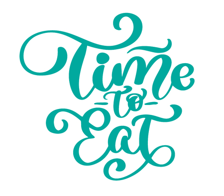 Time to eat. Vector vintage text, hand drawn lettering phrase. Ink illustration. Modern brush calligraphy. Isolated on white background.