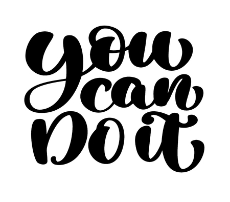 Inspirational quote you can do it. Hand written calligraphy text. Motivational saying for wall decoration vector art illustration isolated on background inspirational quote.