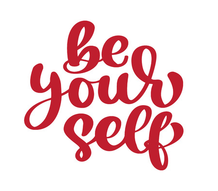 Be your self calligraphy motivation text, inspirational quote. Vector isolated lettering with inscription.