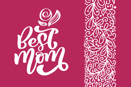 Best Mom greeting card vector calligraphic inscription phrase. Happy Mothers Day vintage hand lettering quote illustration text