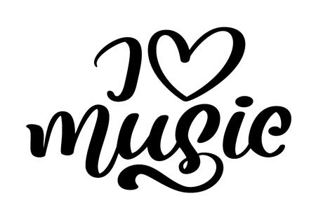 i love music, font type modern calligraphy quote. Seasonal hand written lettering text, isolated on white background. Vector illustration phrase.