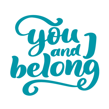 You and I belong Valentine phrase. Vintage Calligraphy inspiration love graphic design typography element for print. Wedding Hand written postcard. Print for poster, t-shirt, Cute simple vector sign