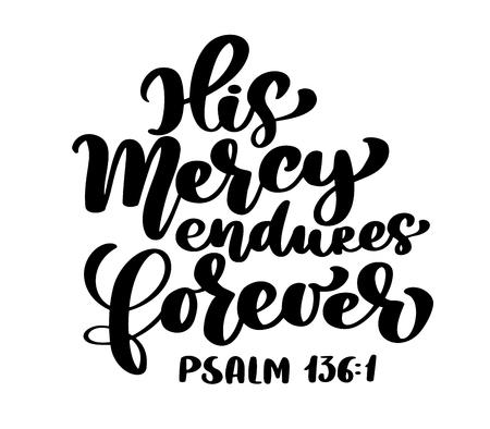 Handschrift Zijn barmhartigheid duurt eeuwig, Psalm 136: 1. Bijbelse achtergrond. Tekst uit het Bijbelse Oude Testament. Christelijk vers, vectorillustratie geïsoleerd op een witte achtergrond Stockfoto - 101194506