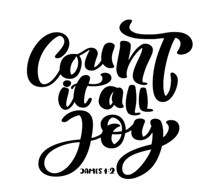 Hand lettering count it all joy, James 1:2. Biblical background text from the bible, old testament. Christian verse, vector illustration isolated on white background. Illustration