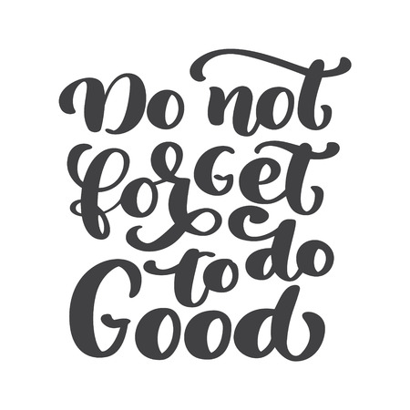 Hand lettering Do not forget to do Good. Biblical background. New Testament. Christian verse illustration isolated on white background