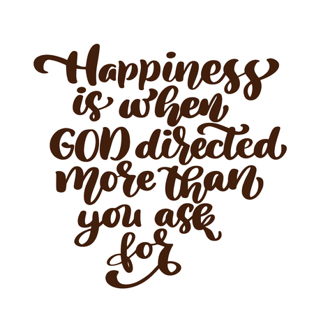 Happiness is when God directed more than you ask for Hand lettering. Biblical background. New Testament. Christian verse, Vector illustration isolated on white background