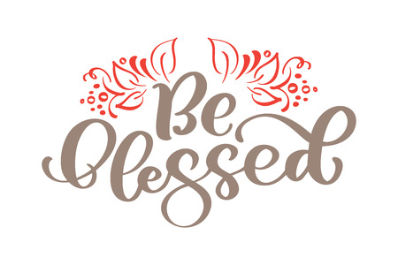 Soyez béni - Lettrage de Thanksgiving et décor de feuilles d'automne. Illustration de calligraphie de vecteur dessiné main isolé sur blanc.