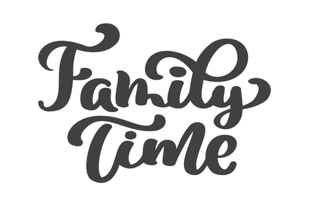 Family time - hand drawn vector lettering isolated on white. Thanksgiving greeting card template. Handwritten modern brush lettering white background isolated vector.