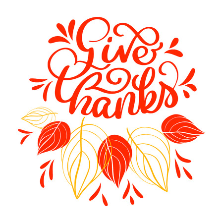 Hand drawn Give thanks typography text. Celebration quote for greeting card, postcard, event icon   or badge.   vintage style autumn calligraphy. Red Lettering with red maple leaves