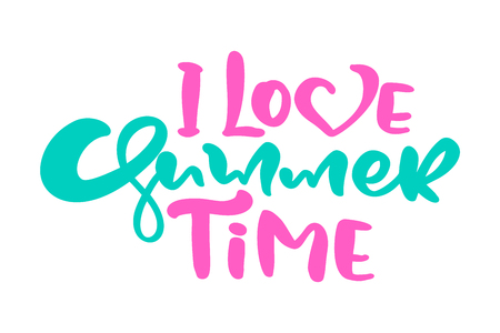 Calligraphy lettering phrase I Love Summer Time. Vector Hand Drawn Isolated text. Sketch doodle design for greeting card, scrapbook, print